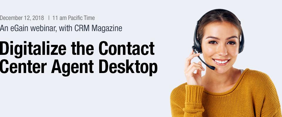 Digitalize the Contact Center Agent Desktop