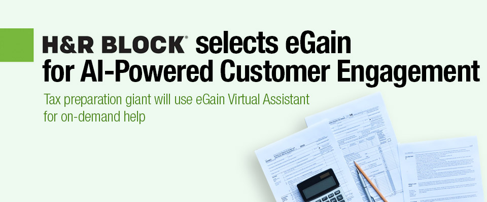 H&R Block Selects eGain for AI-Powered Customer Engagement
