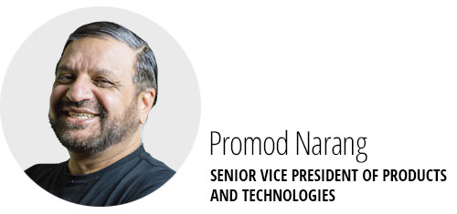 Promod Narang, SVP Products & Technologies