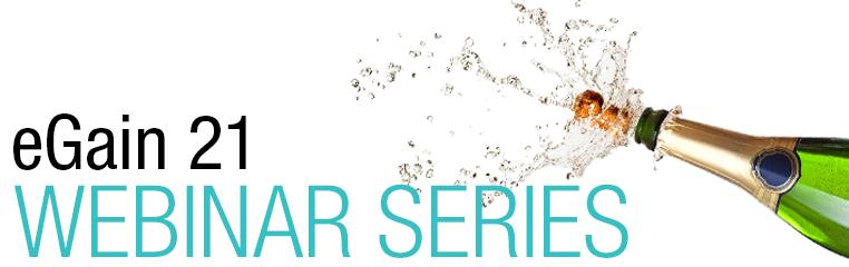 eGain 21 webinar series